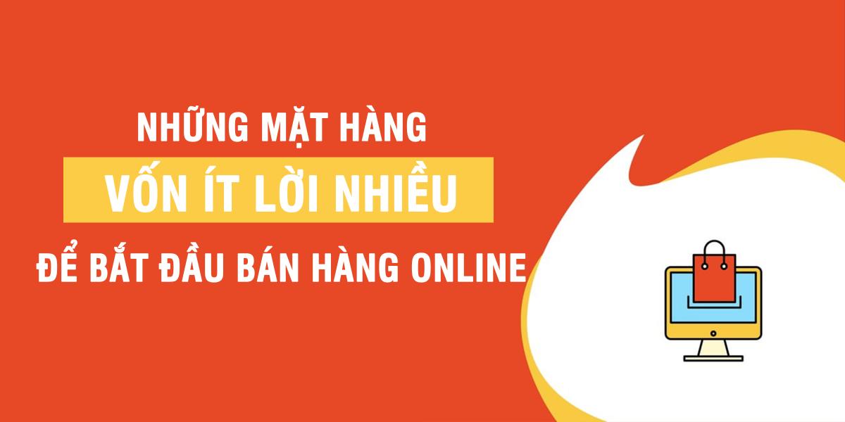 mặt hàng kinh doanh online ít vốn