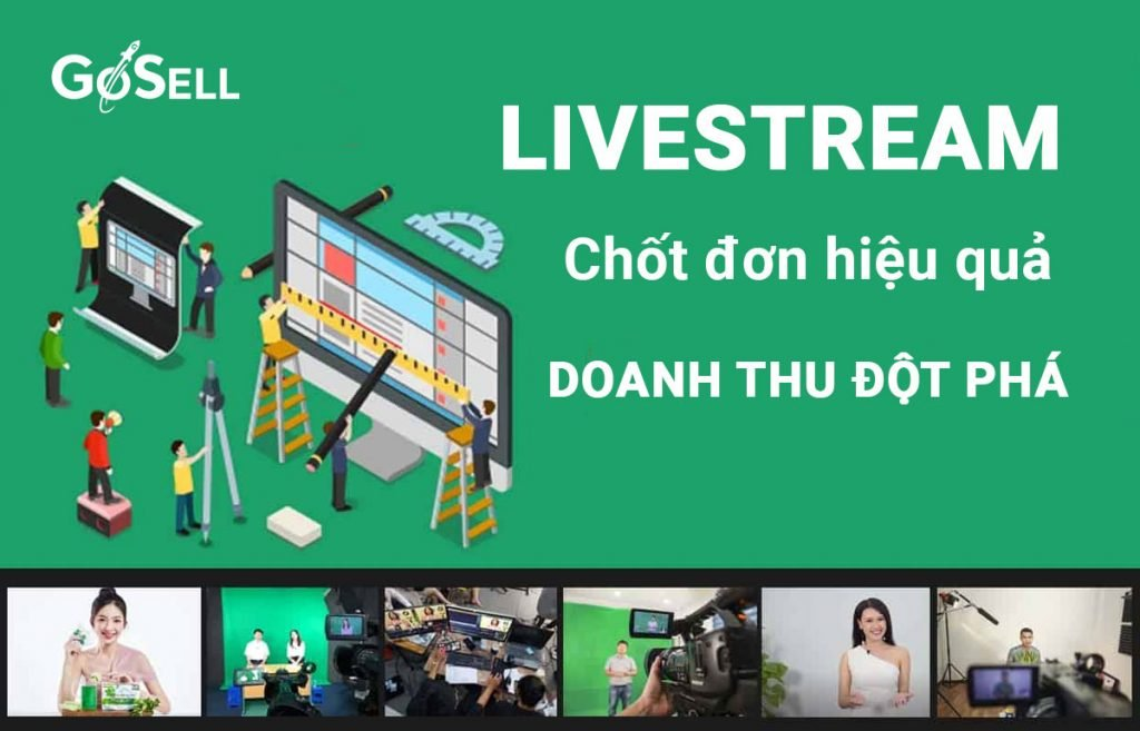 Livestream chốt đơn hiệu quả doanh thu đột phá