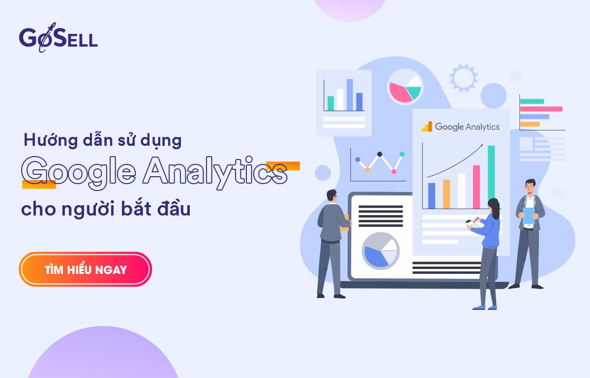 Hướng dẫn sử dụng Google Analytics cho người mới bắt đầu