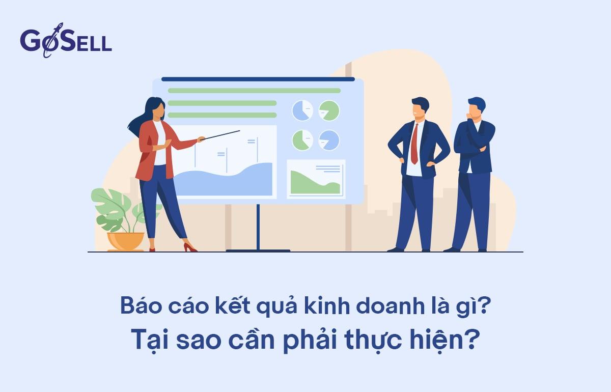 Báo cáo kết quả kinh doanh là gì? Tại sao cần phải phân tích báo cáo?