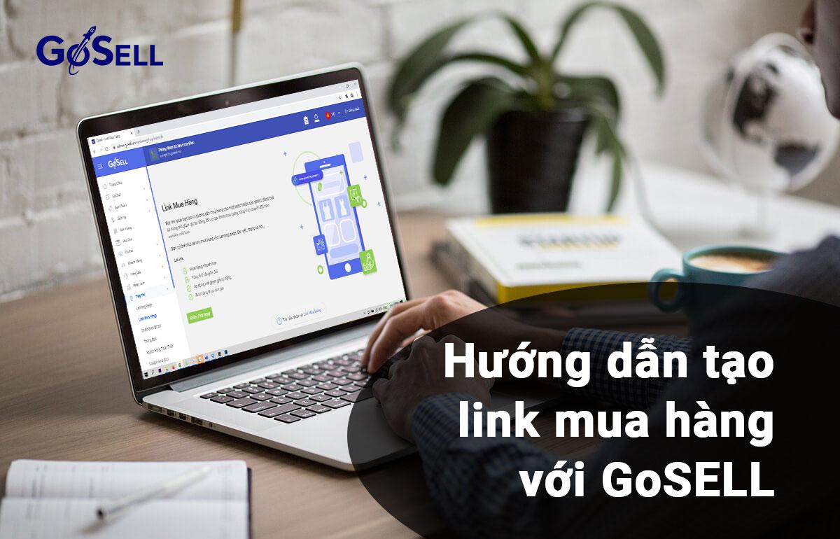 Hướng dẫn tạo link mua hàng với GoSELL