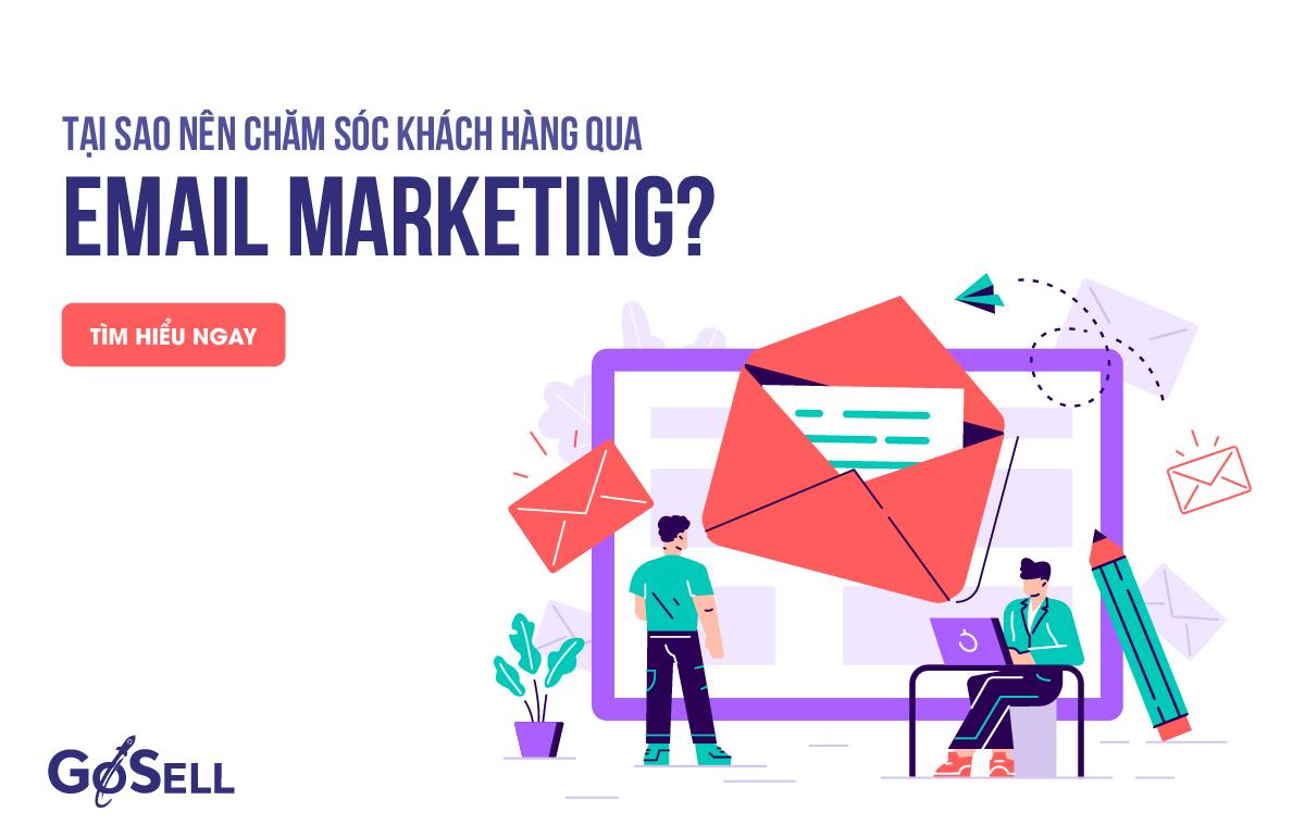 Tại sao nên chăm sóc khách hàng qua Email Marketing?