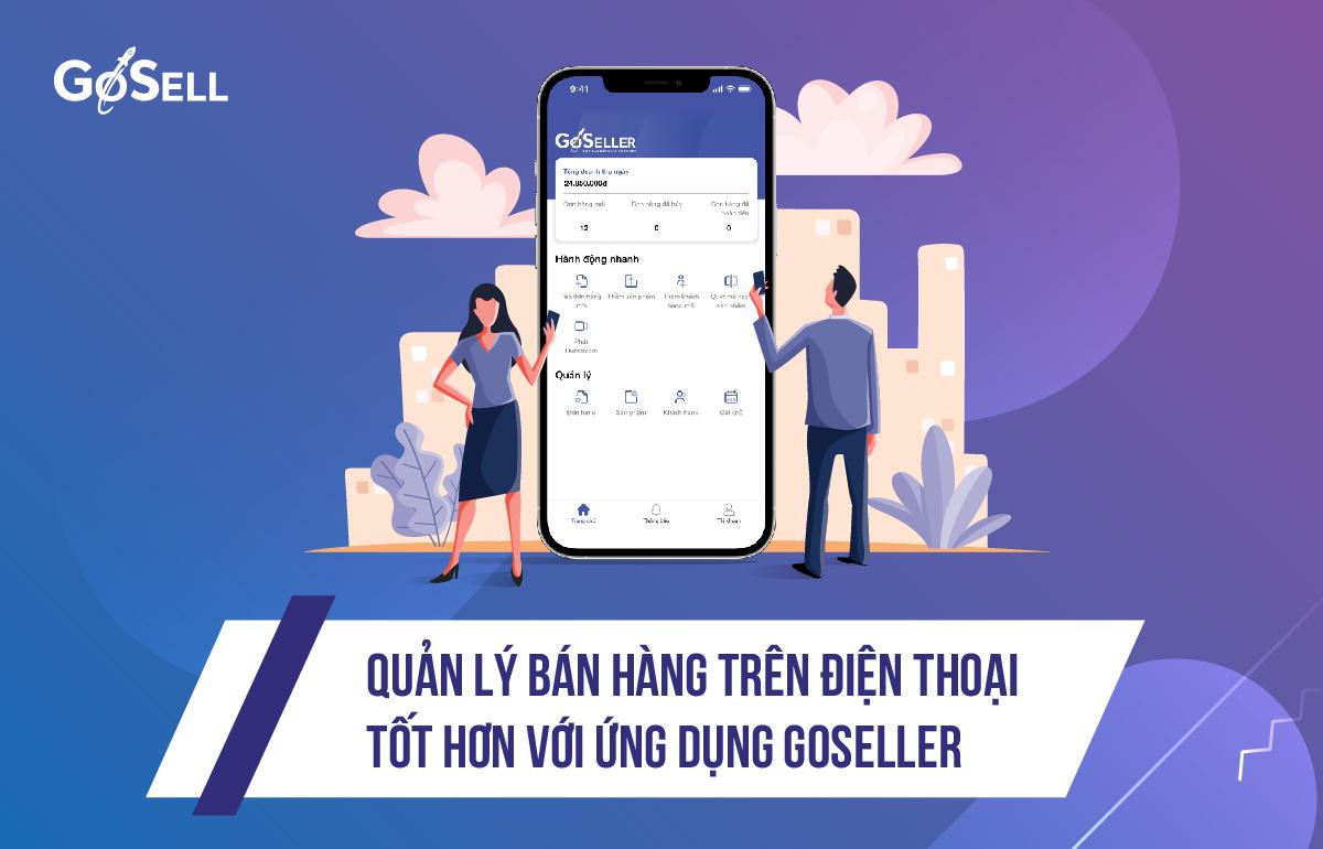 Quản lý bán hàng trên điện thoại tốt hơn với ứng dụng GoSELLER