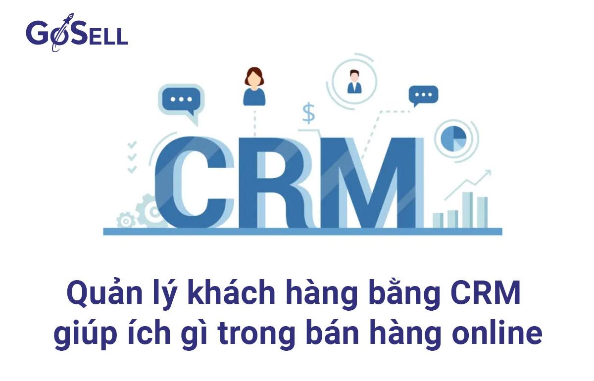 Quản lý khách hàng bằng CRM giúp ích gì trong bán hàng online