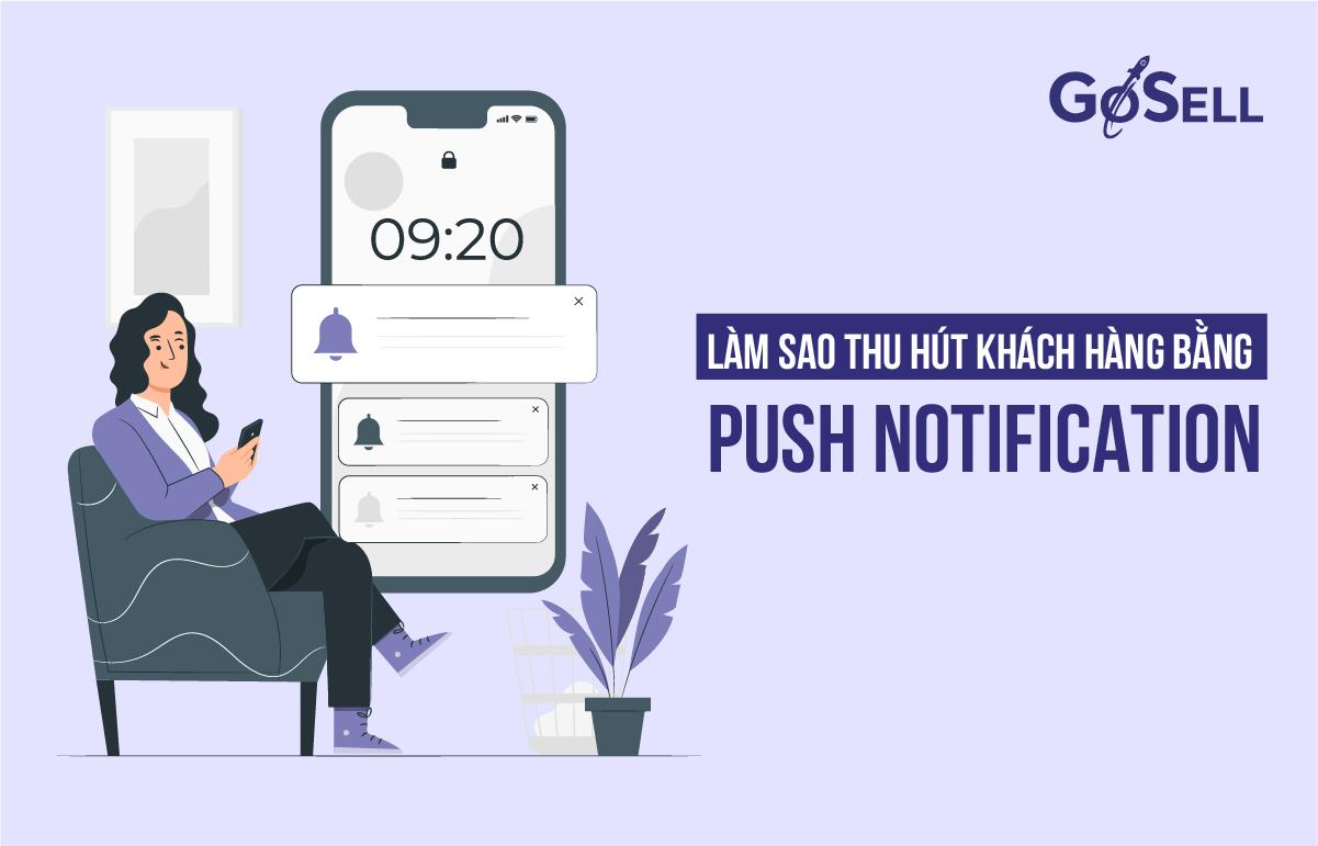 Làm sao thu hút khách hàng bằng Push Notification