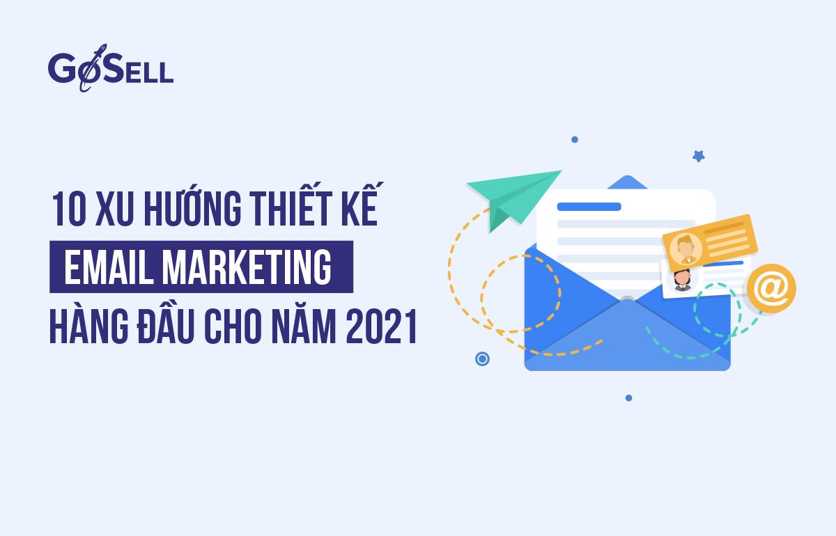 10 xu hướng thiết kế email marketing hàng đầu cho năm 2021-01