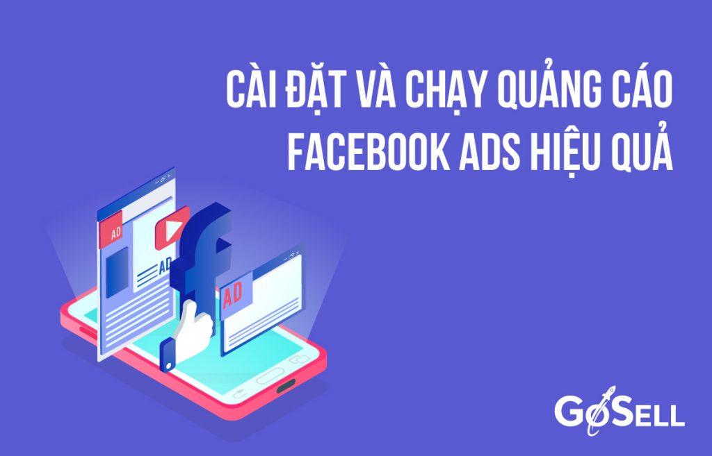 Cài đặt và chạy quảng cáo Facebook Ads hiệu quả cho Fanpage