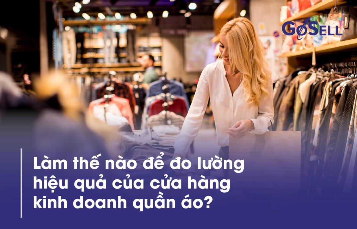 Làm thế nào để đo lường hiệu quả của cửa hàng kinh doanh quần áo?