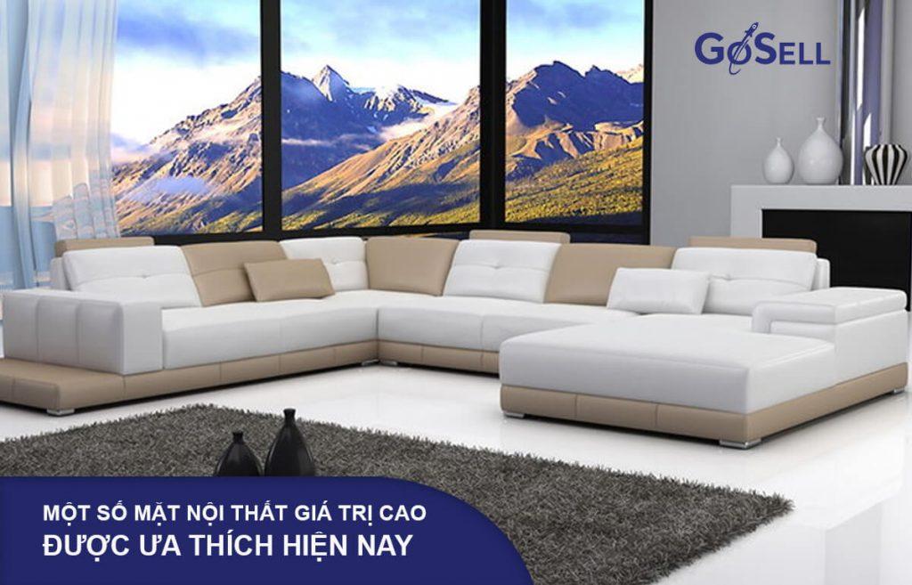 Mặt hàng nội thất giá trị cao được ưa thích hiện nay