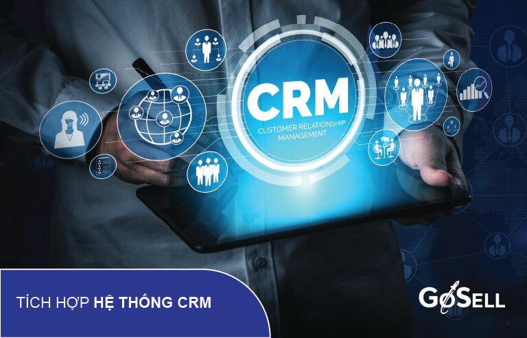 Tích hợp hệ thống CRM để quản lý và chăm sóc khách hàng