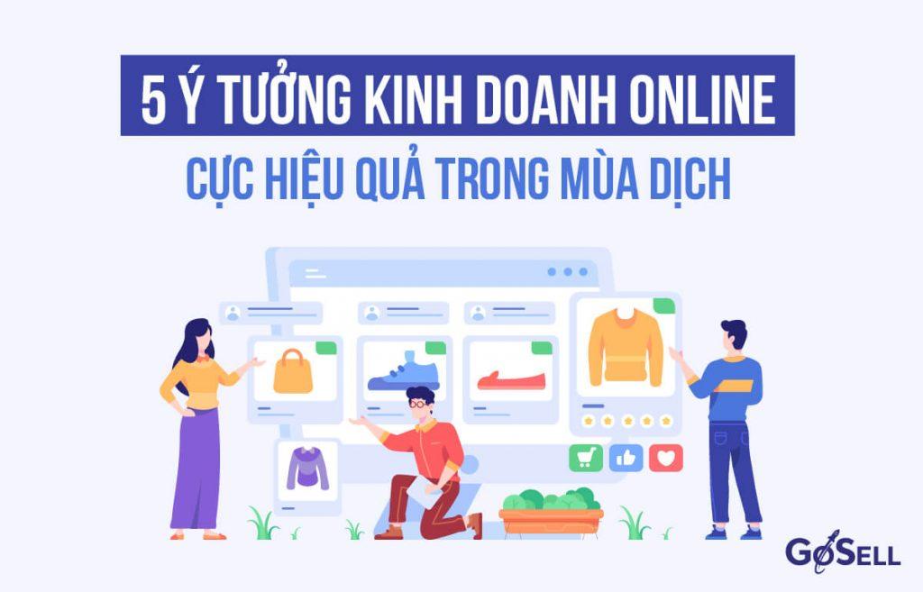 9 ý tưởng kinh doanh online cực hiệu quả trong mùa dịch