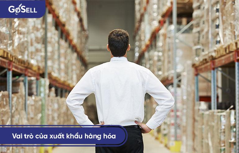 Vai trò của xuất khẩu hàng hóa