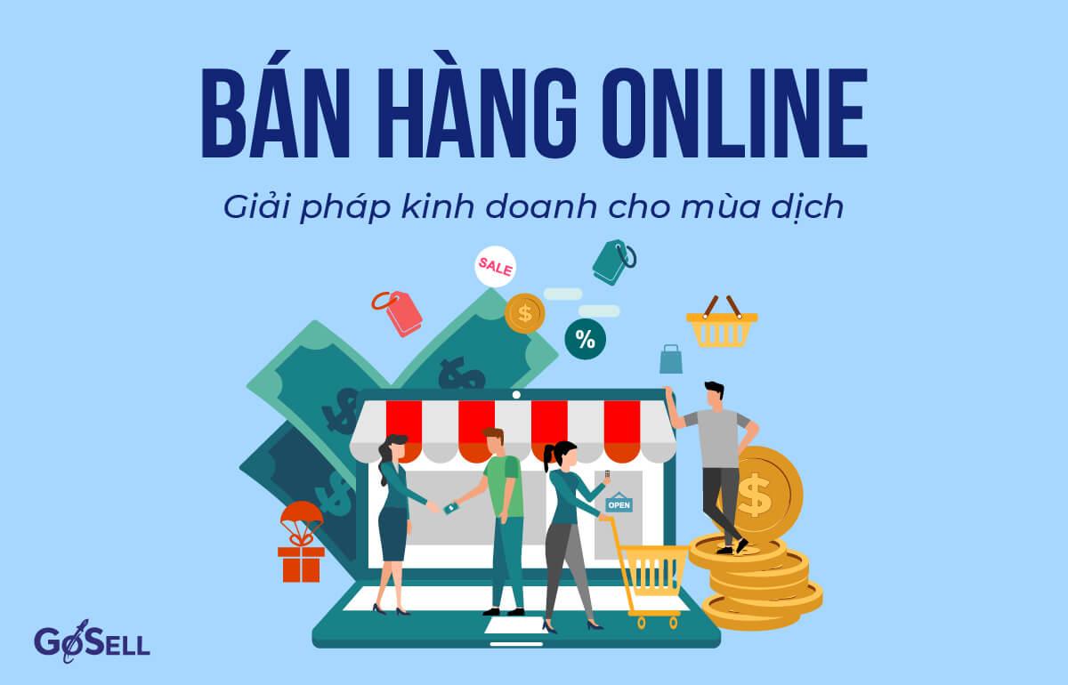 Bán hàng online: Giải pháp kinh doanh cho mùa dịch