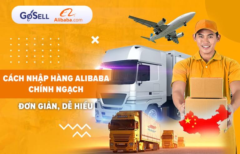Cách nhập hàng Alibaba chính ngạch