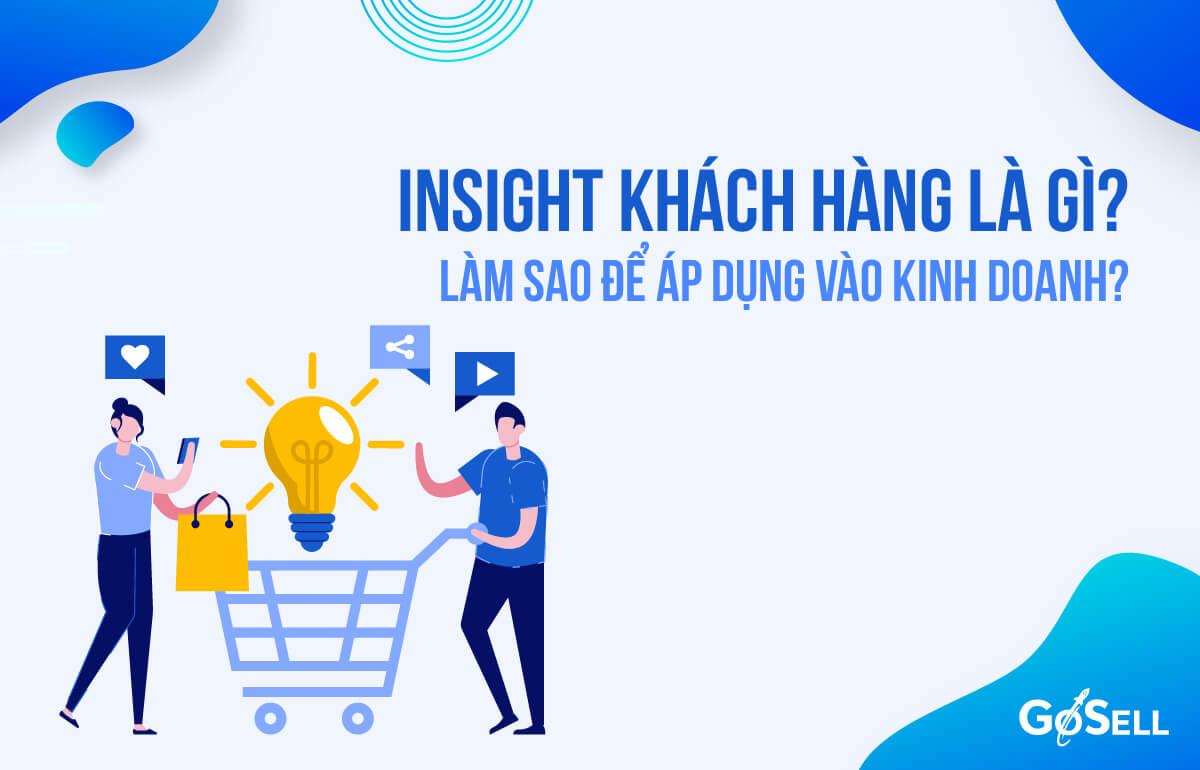 Làm thế nào áp dụng Insight khách hàng vào chiến lược kinh doanh?