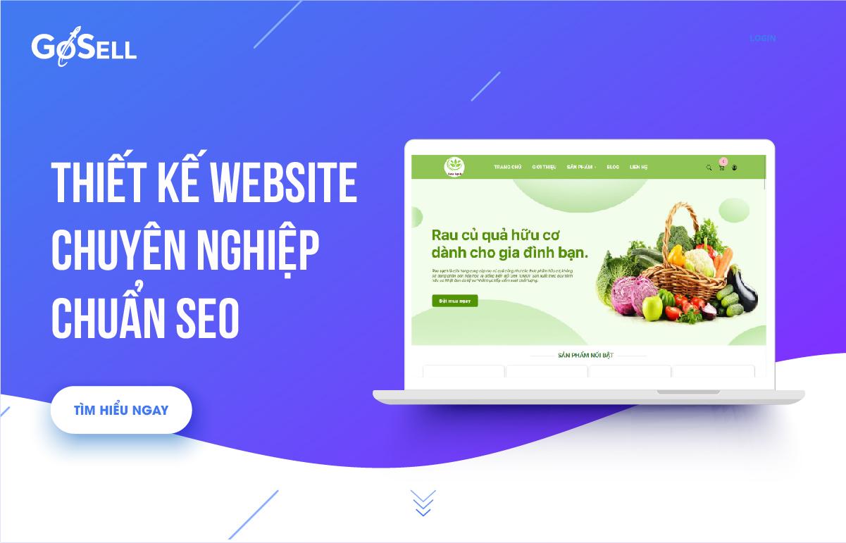 Thiết kế website chuyên nghiệp, độc quyền, chuẩn SEO - GoSELL