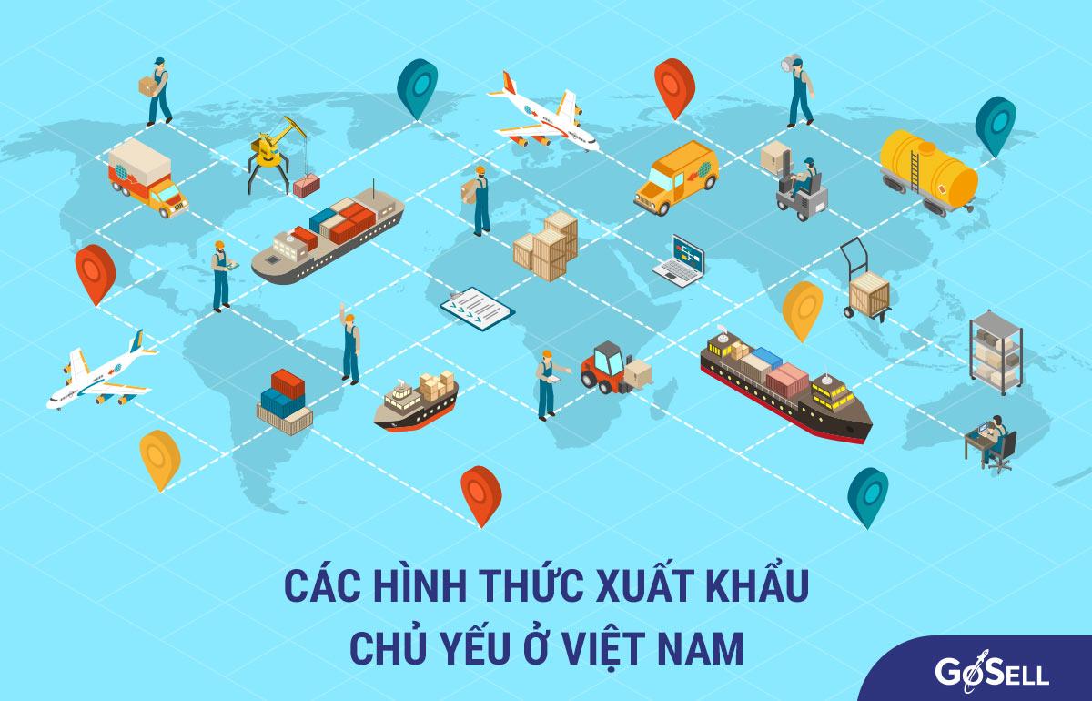 Các hình thức xuất khẩu chủ yếu ở Việt Nam