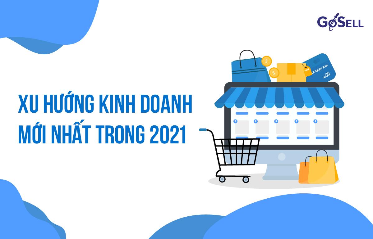 Nên kinh doanh gì 2021