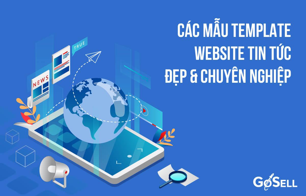 Các mẫu template website tin tức đẹp mắt và chuyên nghiệp