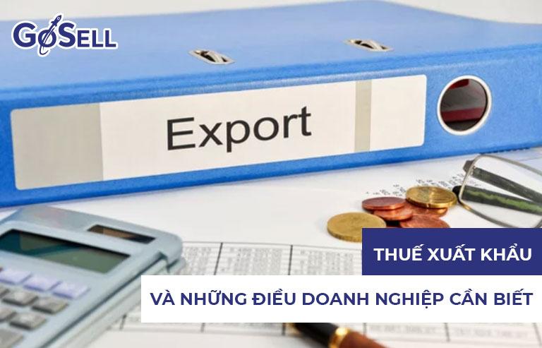 Xuất khẩu hàng hóa chịu thuế gì 1