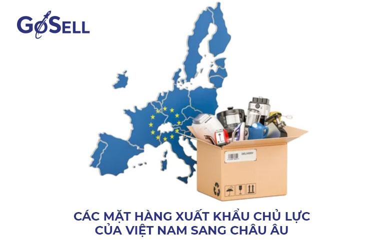 Các mặt hàng xuất khẩu sang châu Âu