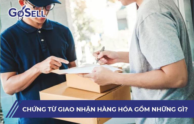 Chứng từ giao nhận hàng hóa bao gồm những gì?