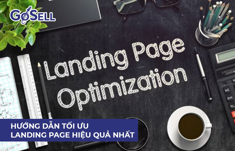 Hướng dẫn tối ưu landing page hiệu quả nhất