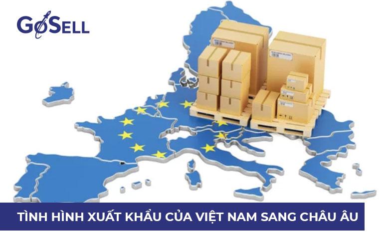 Tình hình xuất khẩu của Việt Nam sang châu Âu