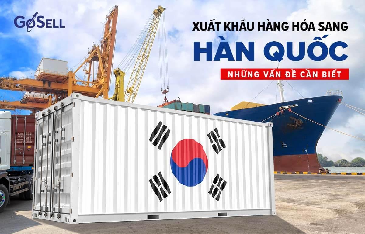 Xuất khẩu hàng hóa sang Hàn Quốc