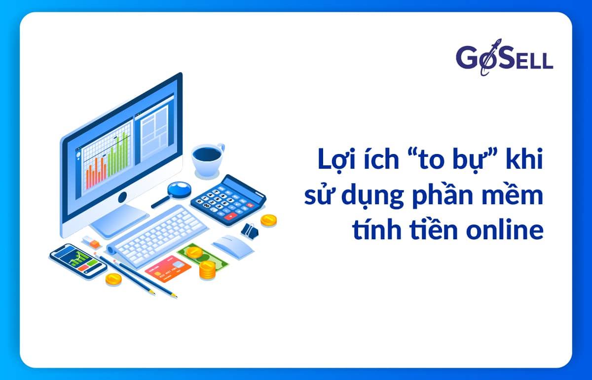 Lợi ích to bự khi sử dụng phần mềm tính tiền online