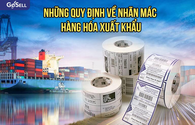Những quy định về nhãn mác hàng hóa xuất khẩu