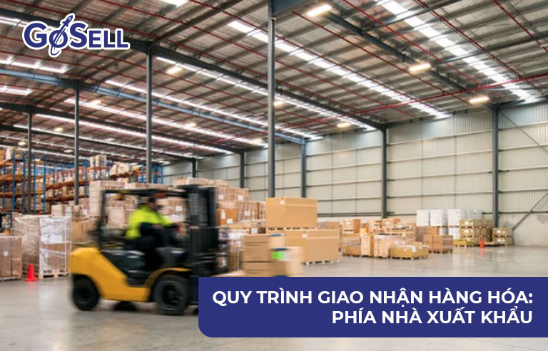 Quy trình giao nhận hàng hóa: Phía nhà xuất khẩu