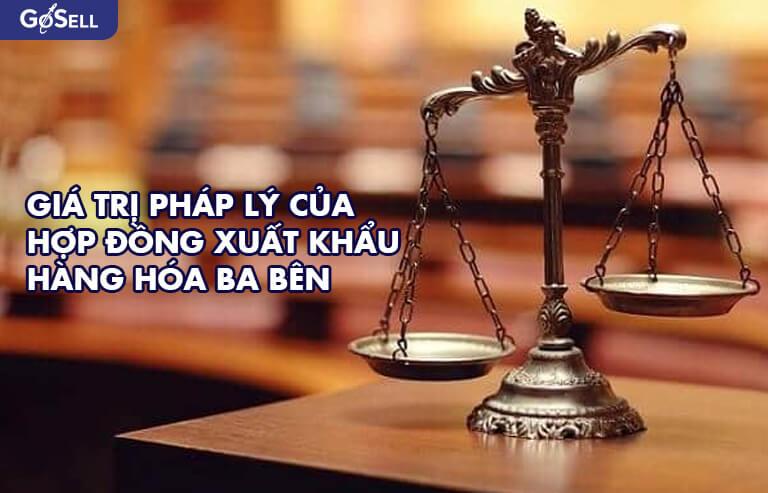 Giá trị pháp lý của hợp đồng xuất khẩu hàng hóa ba bên